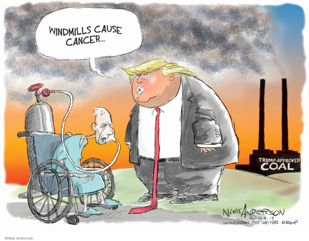 Windmills cause cancer � Trump-approved coal.