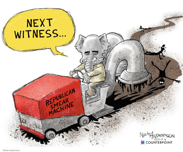 Next witness � Republican Smear Machine.