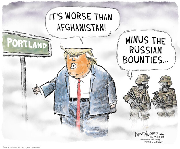 Portland. Its worse than Afghanistan! Minus the Russian bounties …