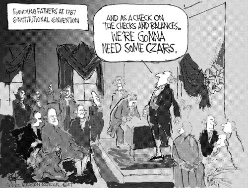 Founding Fathers at 1787 Constitutional Convention.  And as a check on the checks and balances …. Were gonna need some czars.