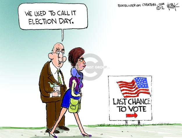 We used to call it election day. Last chance to vote.