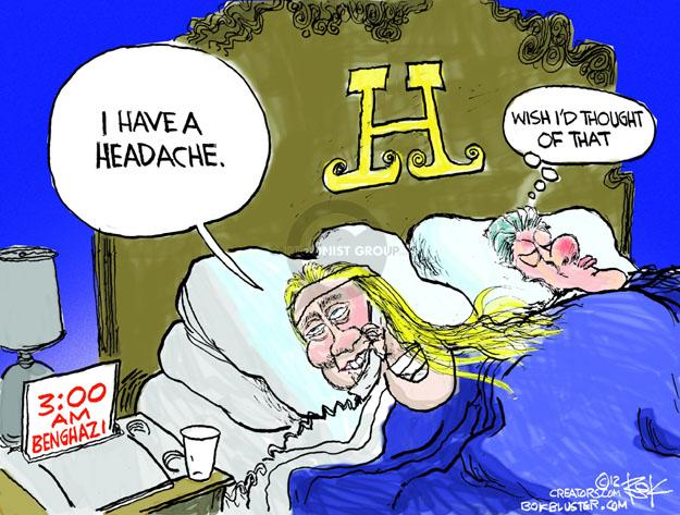 I have a headache. H. Wish Id thought of that. 3:00 am Benghazi.