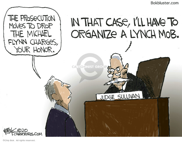 The prosecution moves to drop the Michael Flynn charges, your honor. In that case, Ill have to organize a lunch mob. Judge Sullivan.