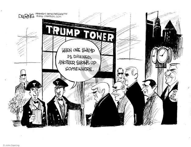 Trump Tower. When one swamp is drained, another shows up somewhere. Hi! Im Ed Meese. T.