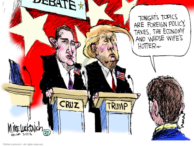 Debate. Tonights topics are foreign policy, taxes, the economy and whose wifes hotter � Cruz. Trump.