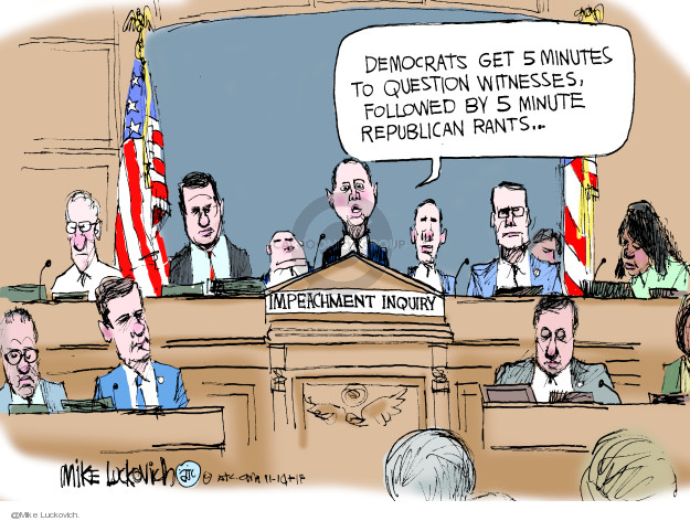 Democrats get 5 minutes to question witnesses, followed by 5 minute Republican rants � Impeachment Inquiry.