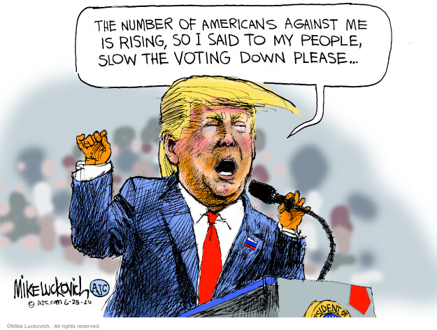 The number of Americans against me is rising, so I said to my people, slow the voting down please …