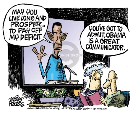May you live long and prosper�To pay off my deficit. Youve got to admit, Obama is a great communicator.