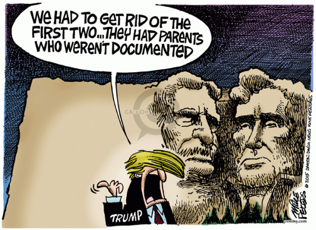 We had to get rid of the first two � they had parents who werent documented. Trump.