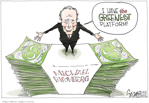 I have the greenest platform! Michael Bloomberg. $.