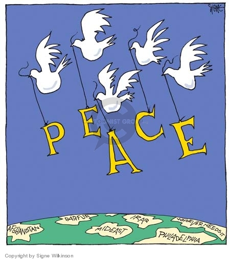 "No caption.  (Doves carry letters to spell ""peace"" over Afghanistan, Darfur, Mideast, Iraq, Philadelphia and wherever needs it.)"