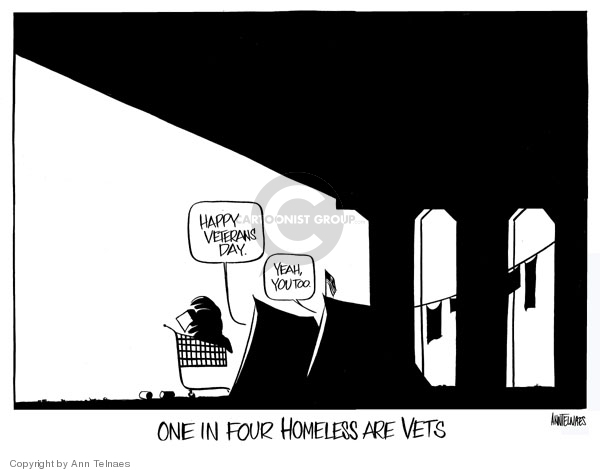 Happy Veterans Day. Yea, you too. One in four homeless are Vets.