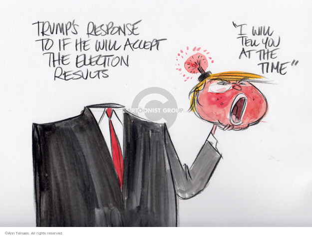 "Trumps response to if he will accept the election results. ""I will tell you at the time"".   (Live sketch suggested by the third presidential debate.)"