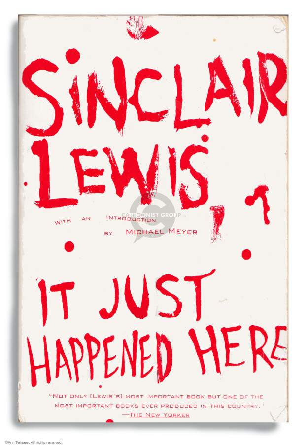 "Sinclair Lewis. With an introduction by Michael Meyer. It just happened here. ""Not only [Lewiss] most important book  but one of the most important books ever produced in this country."" - The New Yorker."