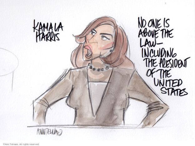 Kamala Harris. No one is above the law - including the President of the United States.