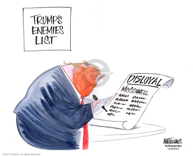 Trumps enemies list. Disloyal. McConnell.