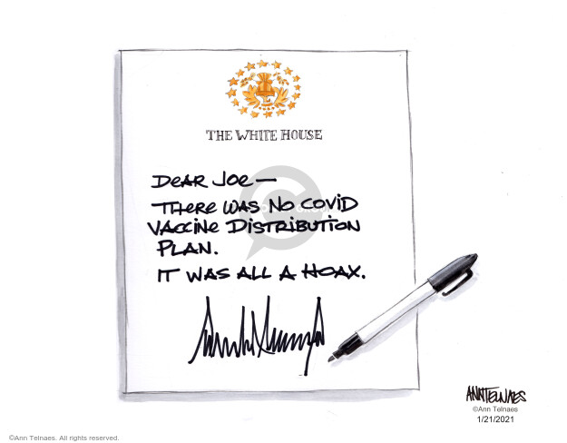 The White House. Dear Joe - There was no Covid vaccine distribution plan. It was all a hoax.