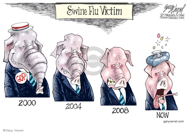 Swine Flu Victim.  GOP.  2000.  2004.  2008.  Now.